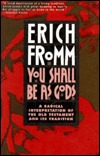 You Shall Be as Gods by Erich Fromm