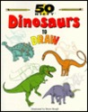 50 Nifty Dinosaurs to Draw (50 Nifty)