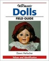 Warman's Dolls Field Guide: Values And Identification (Warman's Field Guide)