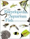 Encyclopedia of Aquarium Fish Encyclopedia of Aquarium Fish