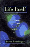 Life Itself by Boyce Rensberger
