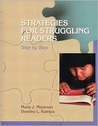 Strategies for Struggling Readers Strategies for Struggling Readers: Step by Step Step by Step