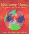 Meditating Mamas: A Spiritual Resource for New Mothers