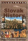 Illustrated Slovak History: A Struggle for Sovereignty in Central Europe
