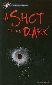 A Shot in the Dark by Anne Schraff