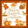 Rabbits, Squirrels, and Chipmunks