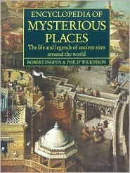 Encyclopedia of Mysterious Places by Robert Ingpen
