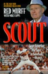 The Scout: An Insider's Story of Professional Baseball in Its Glory Days