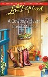 A Cowboy's Heart (The Cowboy Series #2) (Love Inspired #481)