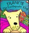 Francis, the Earthquake Dog