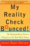My Reality Check Bounced! My Reality Check Bounced! My Reality Check Bounced!