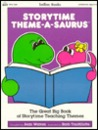 Storytime Theme-A-Saurus: The Great Big Book of Storytime Teaching Themes