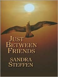 Just Between Friends by Sandra Steffen