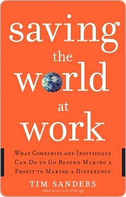 Saving the World at Work Saving the World at Work Saving the ... by Tim Sanders