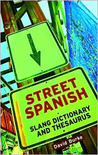 Street Spanish Slang Dictionary and Thesaurus