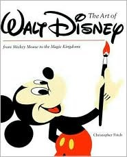 Art of Walt Disney by Christopher Finch