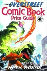 The Official Overstreet Comic Book Price Guide, 31st Edition by Robert M. Overstreet