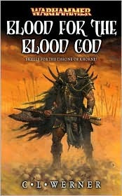 Blood for the Blood God by C.L. Werner
