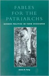 Fables for the Patriarchs: Gender Politics in Tang Discourse