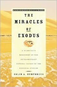 The Miracles of Exodus by Colin J. Humphreys