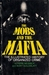 The Mobs and the Mafia: The...