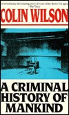 A Criminal History of Mankind by Colin Wilson