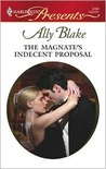 The Magnate's Indecent Proposal (Taken by the Millionaire #8) (Harlequin Presents, #2762)