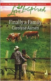 Finally a Family (Riverbend, #2) by Carolyne Aarsen