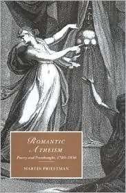 Romantic Atheism: Poetry and Freethought, 1780 1830