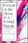 Portrait of the Artist as a Young Patient: Psychodynamic Studies of the Creative Personality