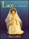 Lace In Miniature by Ann Collier