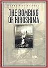 The Bombing of Hiroshima: August 6, 1945
