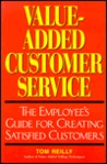 Value-Added Customer Service: The Employee's Guide for Creating Satisfied Customers