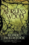 Merlin's Wood (Mythago Wood, #5)