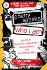 Poetry Speaks Who I Am with CD: Poems of Discovery, Inspiration, Independence, and Everything Else (A Poetry Speaks Experience)