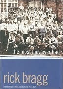 The Most They Ever Had by Rick Bragg