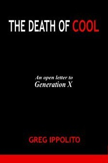 THE DEATH OF COOL by Greg Ippolito