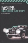Blues di Bay City e altri racconti by Raymond Chandler