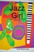 Jazz Girl: A Novel of Mary Lou Williams and Her Early Life