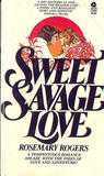 Sweet Savage Love by Rosemary Rogers