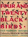 Four and Twenty Blackbirds: Nursery Rhymes of Yesterday Recalled for Children of Today