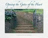 Opening the Gates of the Heart: A Journey of Healing