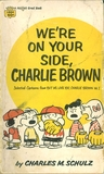 We're On Your Side, Charlie Brown : Selected Cartoons from 'But We Love You, Charlie Brown' Vol. I