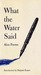 What the Water Said: Alon P...