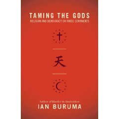 Taming the Gods by Ian Buruma