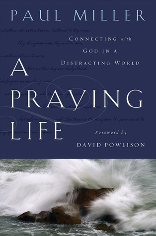 A Praying Life by Paul E. Miller