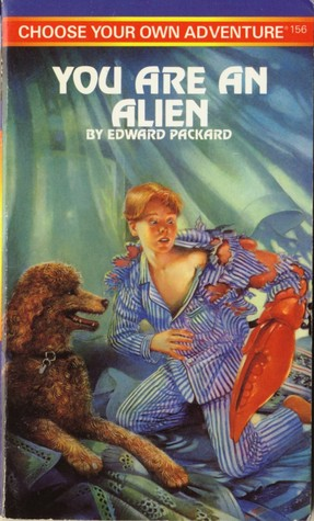 You Are an Alien (Choose Your Own Adventure Vol.156)