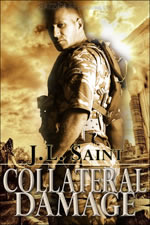 Collateral Damage by J.L. Saint