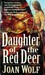 Daughter of the Red Deer by Joan Wolf
