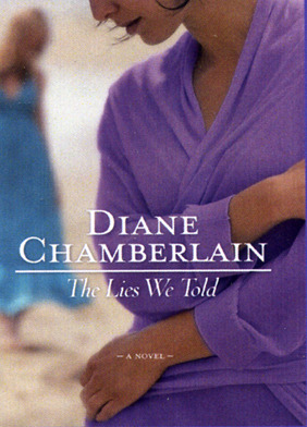 The Lies We Told by Diane Chamberlain
